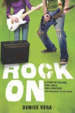 ROCK ON by Denise Vega